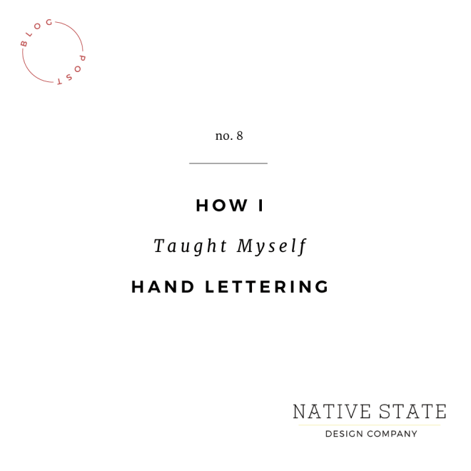 How I Taught Myself Hand Lettering | Native State Design Co.
