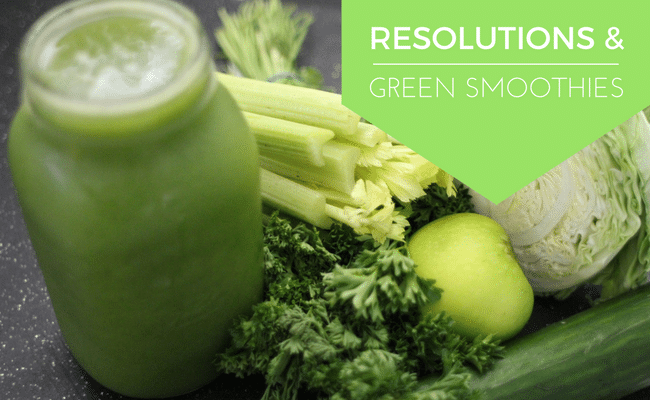 Resolutions and Green Smoothies.