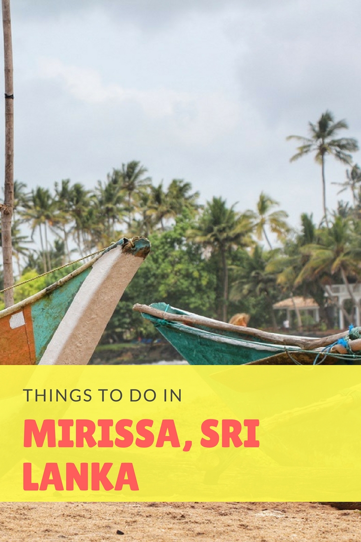 A comprehensive travel guide to things to do and places to eat in Mirissa
