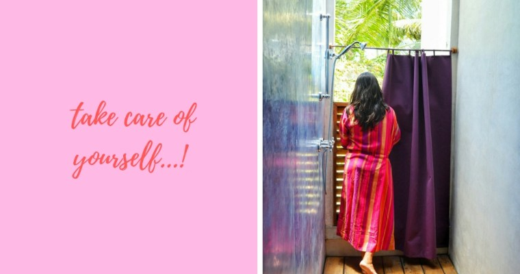 Please look after yourself! Our favorite self-love ideas