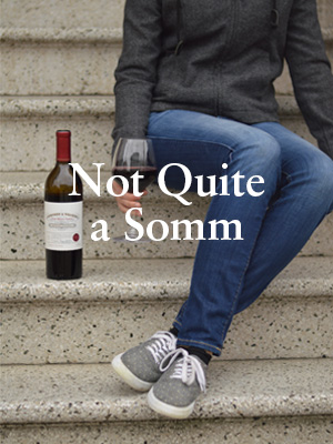 Not Quite a Somm