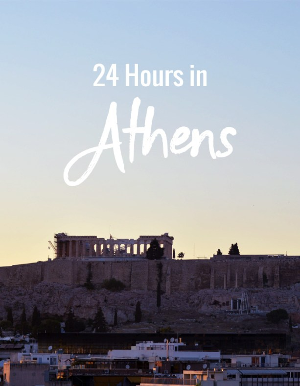 24 Hours in Athens // Nattie on the Road