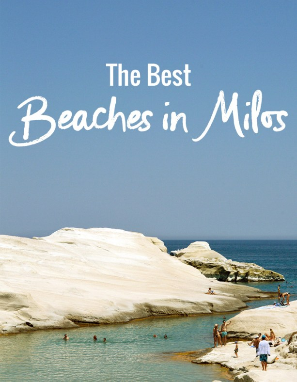 The Best Beaches in Milos // Nattie on the Road