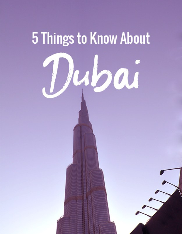 5 Things to Know About Dubai // Nattie on the Road