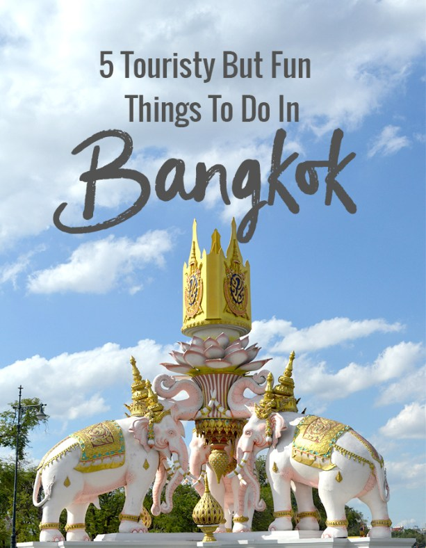 5 Touristy but fun things to do in Bangkok // Nattie on the Road