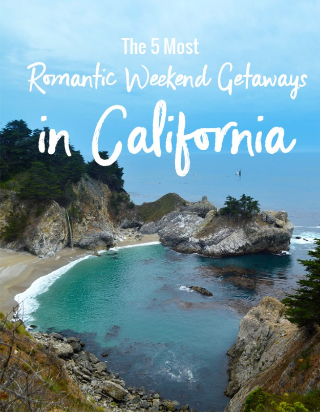 The 5 most romantic weekend getaways in california for Perfect weekend getaways for couples