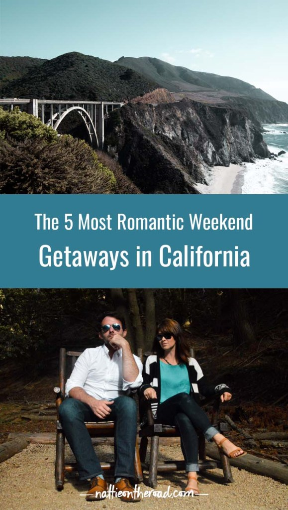 The 5 Most Romantic Weekend Getaways in California
