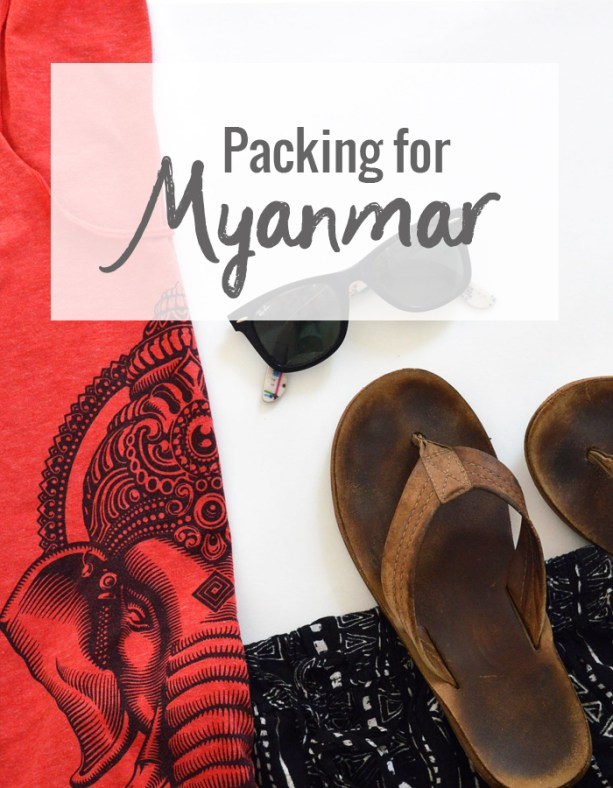 What to pack for a trip to Myanmar