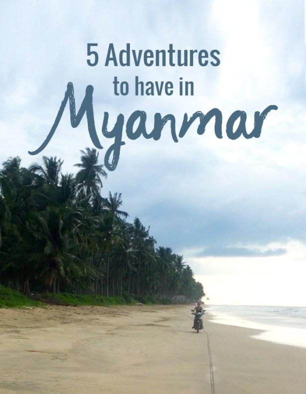 five adventures to have in Myanmar