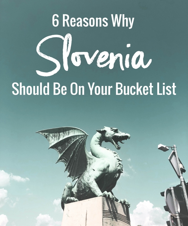 6 Reasons why Slovenia should be on your bucket list
