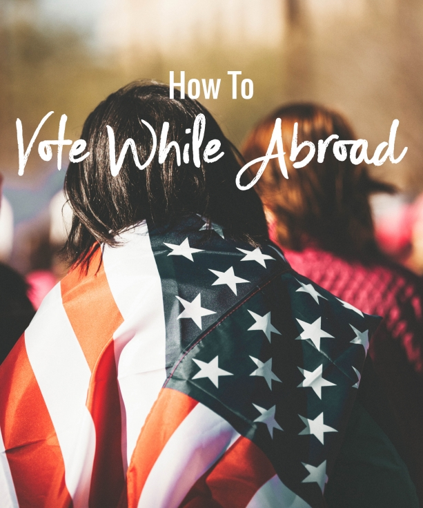 How to vote while abroad