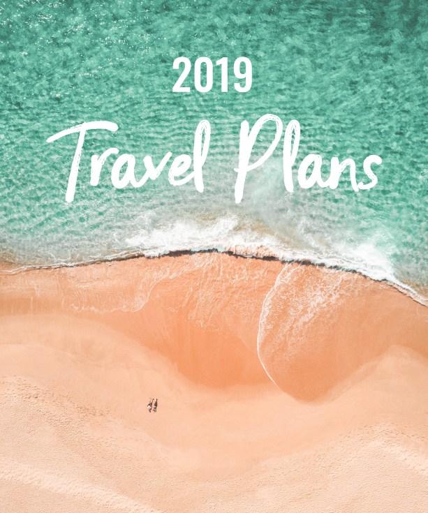 2019 Travel Plans