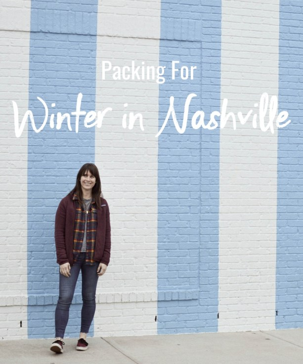 Packing for Winter in Nashville