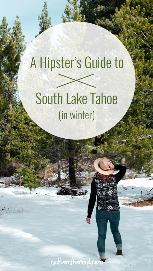 A Hipster's Guide to South Lake Tahoe in Winter