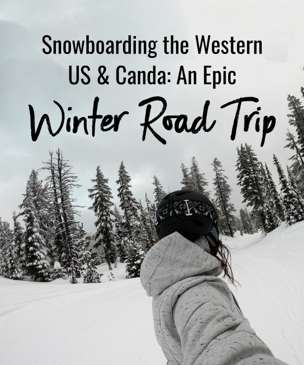 Snowboarding the Western US and Canada: An Epic Winter Road Trip