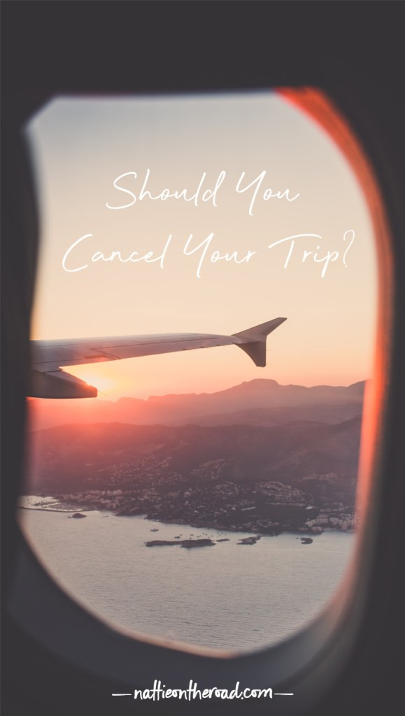 Should you cancel your trip