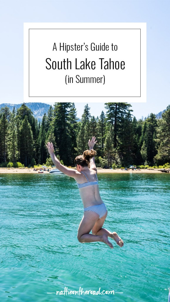A Hipster's Guide to South Lake Tahoe: Summer