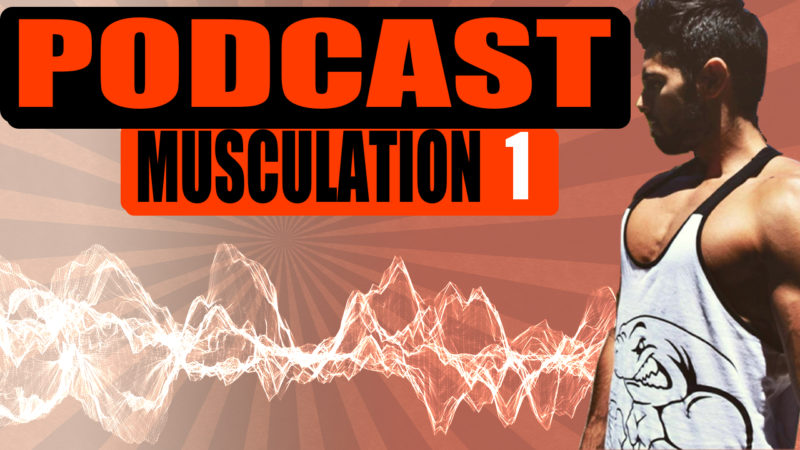 PODCAST MUSCULATION #1: Comment créer strucuter son programme d'entraînement?