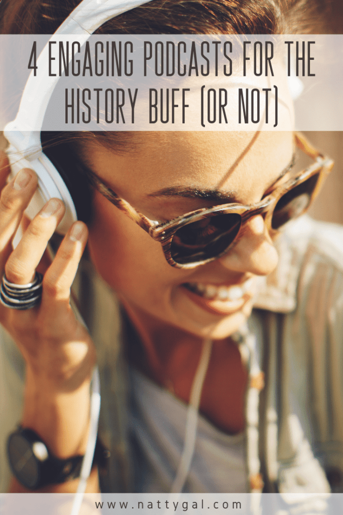 "Honestly, I'm not much for history unless I'm experiencing it through travel but today I'm here to tell you that it can be fun! These four best history podcasts help scratch the itch of wanderlust while the world is shut down.  If you're already a history buff, add them to your ""Hit Subscribe"" list - they're all super-engaging!"