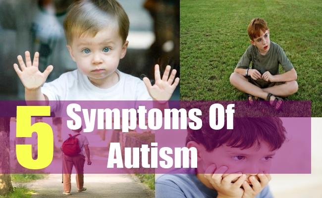 5 Symptoms Of Autism