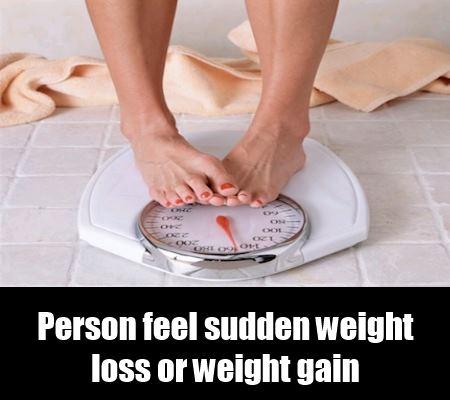 Sudden Weight Loss Or Weight Gain