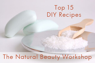 The Top Fifteen Natural Beauty Workshop Recipes