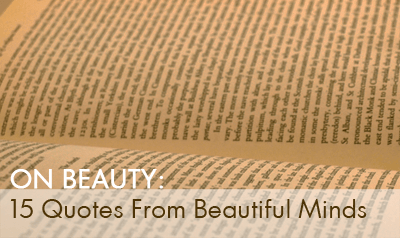 On Beauty: Fifteen Quotes From Beautiful Minds