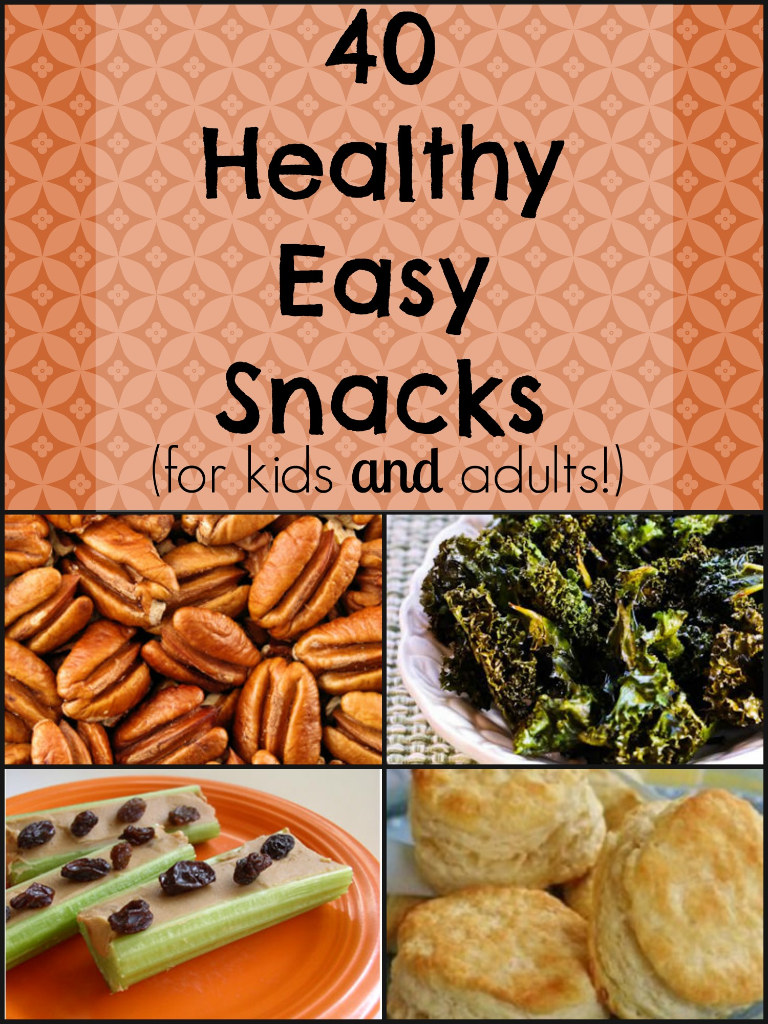 40 Healthy Easy Snacks For Kids And Adults