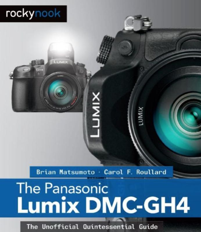 The cover of the The Panasonic Lumix DMC-GH4 Unofficial Guide