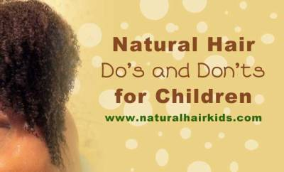 dos and don'ts for children with natural hair