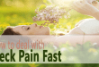 How to deal with Neck Pain Fast