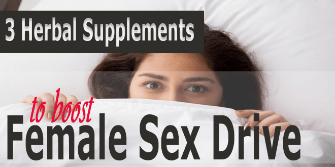 3 herbal supplements to boost female sex drive