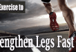 Best Exercises to Strengthen Legs Fast
