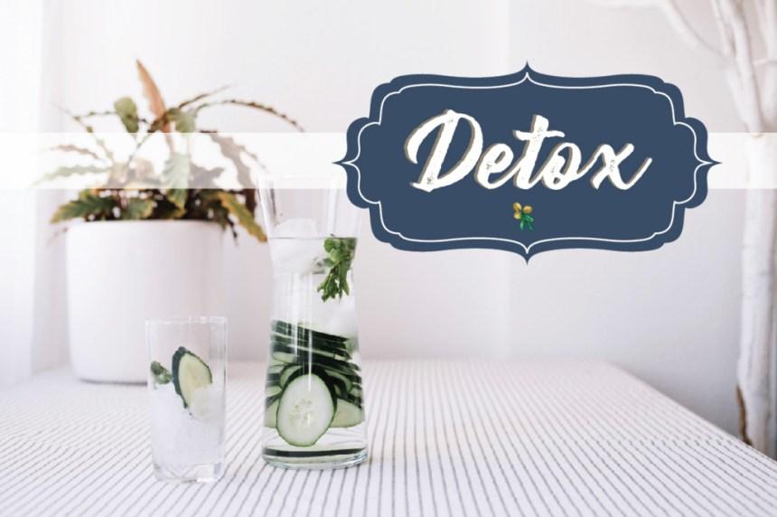LET'S TALK ABOUT DETOX + DETOX WATER RECIPE // DETOX TIPS