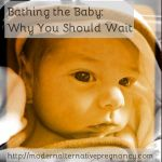 Newborn Procedures: Why You Should Wait to Bathe Your Baby