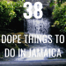 38 Dope Things to do in Jamaica