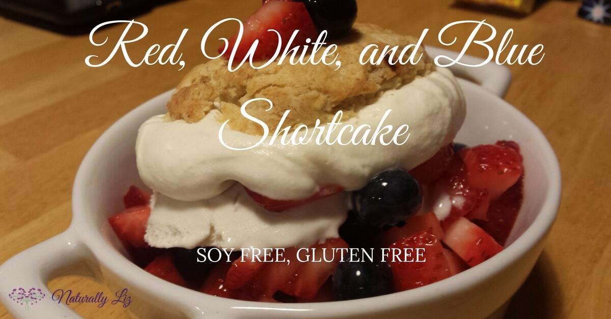Red, White, and Blue Gluten Free Shortcake-Naturallyliz.com
