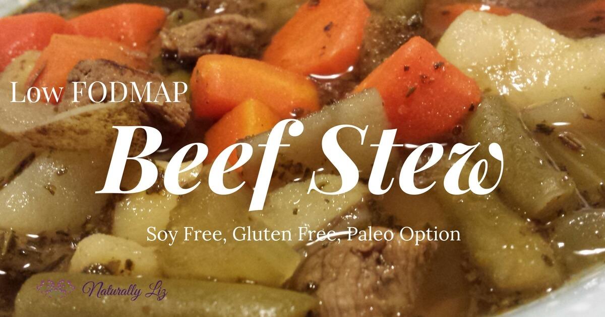 Low Fodmap Beef Stew, soy free, gluten free, paleo option