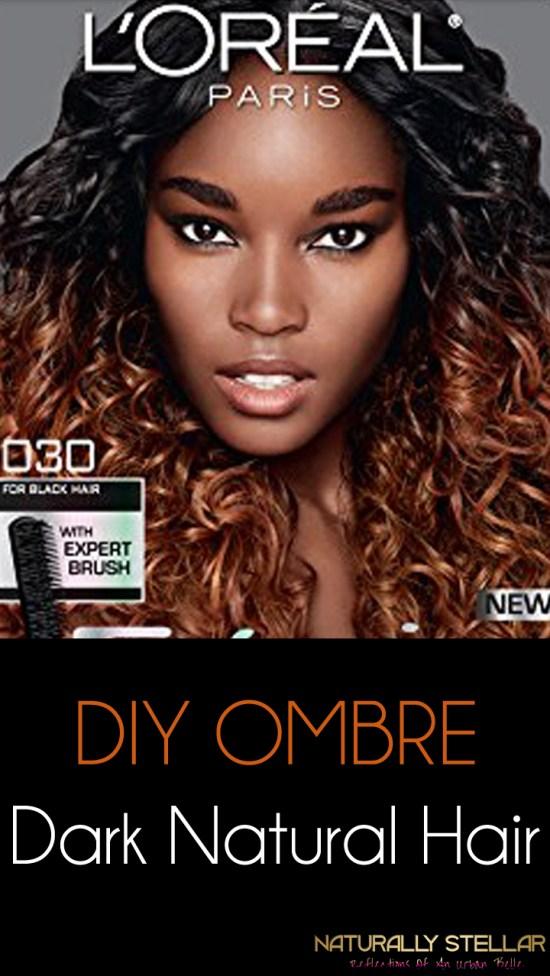 DIY Ombre for Dark Natural Hair | Naturally Stellar