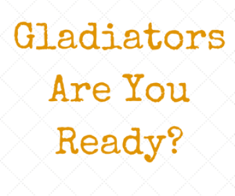Gladiators are you ready?