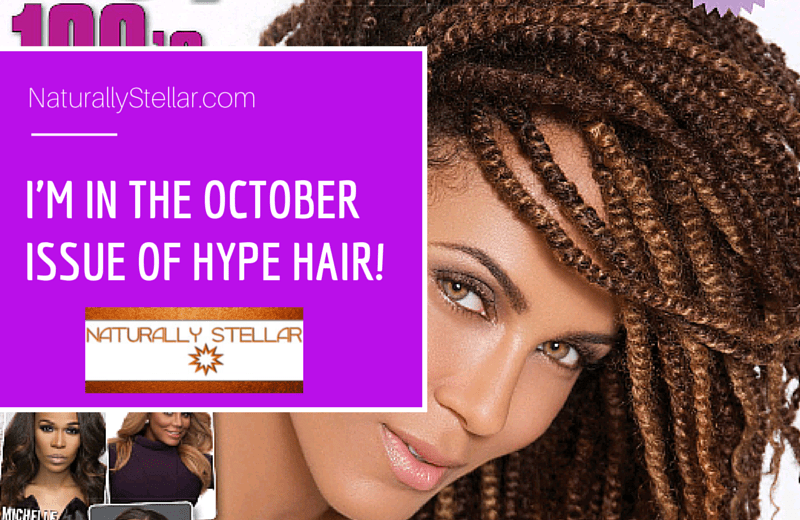 That\'s me! I\'m in Hype Hair Magazine! ⋆ Naturally Stellar