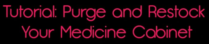 Purge and Stock Your Medicine Cabinet For Winter #HealthySavings