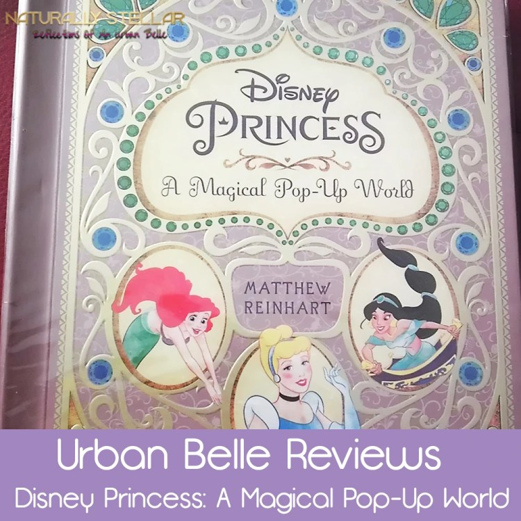 Disney Princess A Magical Pop Up World Book Review and Giveaway | Naturally Stellar