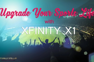 Upgrade Your Sports Life With Xfinity X1 | Naturally Stellar