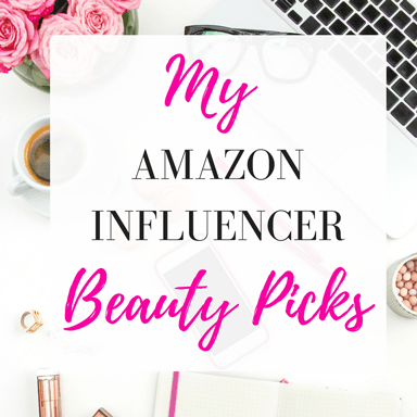 My Top Amazon Beauty Picks