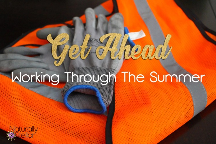Working Through Summer To Get Ahead | Naturally Stellar