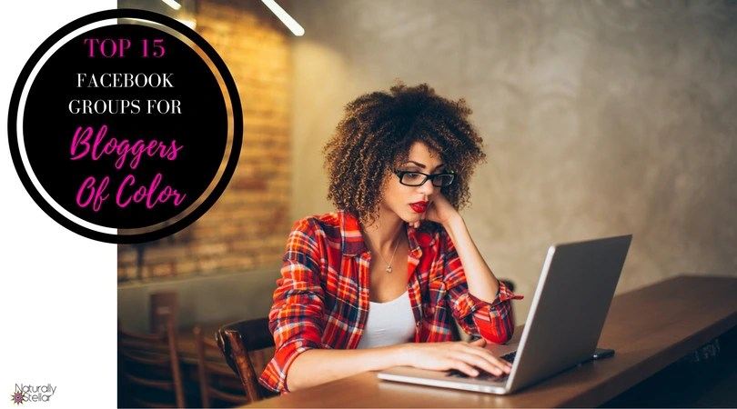 Top 15 Facebook Groups For Bloggers Of Color