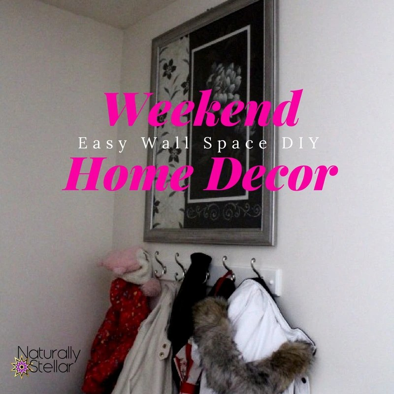 Weekend Home Decor | Easy Wall Space DIY | Naturally Stellar ://wp & Weekend Home Decor | Easy Wall Space DIY ⋆ Naturally Stellar