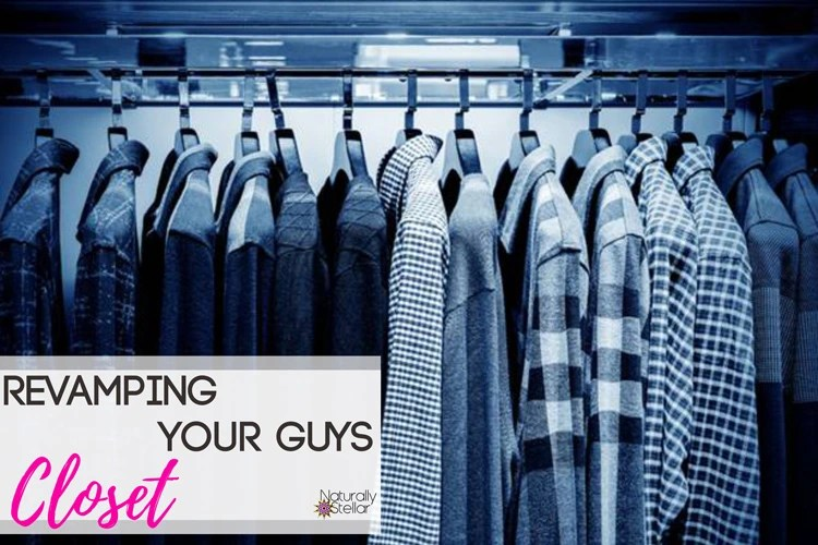 How To Revamp Your Guys Closet | Naturally Stellar