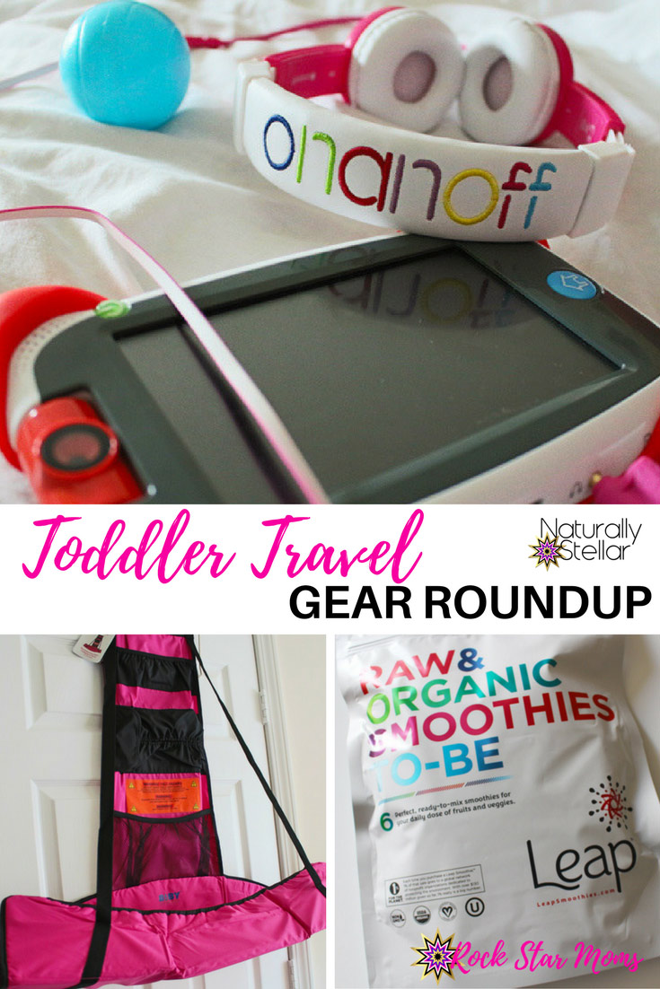 Travel Gear For Toddlers   Naturally Stellar